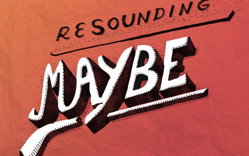 resounding-maybe