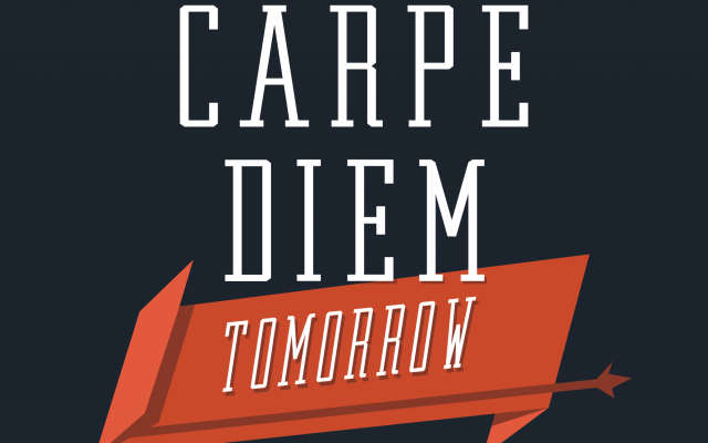carpe-diem-tomorrow